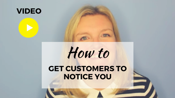 get customers to notice you